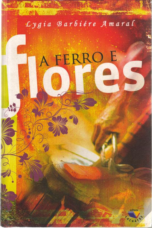 """Capa do livro """"A ferro e flores"""""""